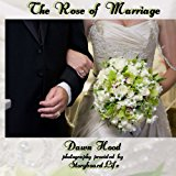 Rose of Marriage 2012 9781477512654 Front Cover