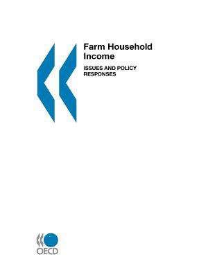 Farm Household Income Issues and Policy Responses 2003 9789264099654 Front Cover