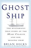 Ghost Ship The Mysterious True Story of the Mary Celeste and Her Missing Crew 2005 9780345466655 Front Cover