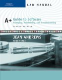 A+ Guide to Software Managing, Maintaining, and Troubleshooting 4th 2006 Lab Manual 9780619217655 Front Cover