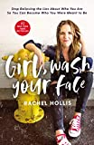 Girl, Wash Your Face Stop Believing the Lies about Who You Are So You Can Become Who You Were Meant to Be 2018 9781400201655 Front Cover