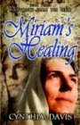 Miriam's Healing 2003 9781589430655 Front Cover