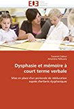 Dysphasie et M�moire � Court Terme Verbale 2011 9786131588655 Front Cover