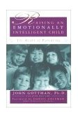Raising an Emotionally Intelligent Child The Heart of Parenting 1998 9780684838656 Front Cover