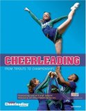 Cheerleading From Tryouts to Championships 2007 9780789315656 Front Cover