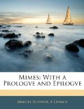 Mimes With a Prologve and Epilogve 2010 9781145459656 Front Cover