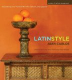 Latin Style Decorating Your Home with Color, Texture, and Passion 2008 9781401603656 Front Cover