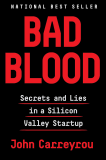 Bad Blood Secrets and Lies in a Silicon Valley Startup 2018 9781524731656 Front Cover
