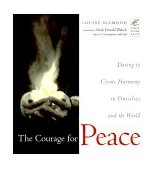 Courage for Peace Creating Harmony in Ourselves and the World 2000 9781573241656 Front Cover