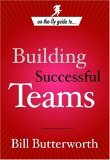 On the Fly Guide to... Building Successful Teams 2006 9781578569656 Front Cover
