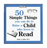 50 Simple Things You Can Do to Raise a Child Who Loves to Read 1997 9780028617657 Front Cover