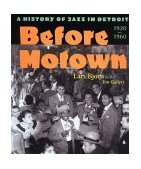 Before Motown A History of Jazz in Detroit, 1920-60