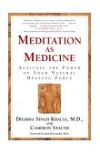 Meditation As Medicine Activate the Power of Your Natural Healing Force 2002 9780743400657 Front Cover