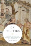 On Politics A History of Political Thought - From Herodotus to the Present cover art