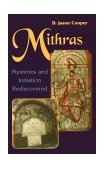 Mithras Mysteries and Initiations Rediscovered 1996 9780877288657 Front Cover