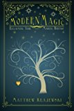 Modern Magic Reclaiming Your Magical Heritage 2013 9781452576657 Front Cover
