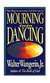 Mourning into Dancing 1996 9780310207658 Front Cover