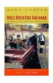 Roll over, Che Guevara Travels of a Radical Reporter 1996 9781859840658 Front Cover