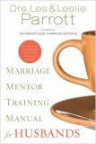 Marriage Mentor Training Manual for Husbands A Ten-Session Program for Equipping Marriage Mentors 2006 9780310271659 Front Cover