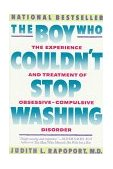 Boy Who Couldn't Stop Washing The Experience and Treatment of Obsessive-Compulsive Disorder 1990 9780452263659 Front Cover