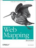 Web Mapping Illustrated Using Open Source GIS Toolkits 2005 9780596008659 Front Cover