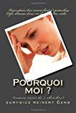 Pourquoi Moi ? Roman Suivi de 5 Sketches 2013 9781492932659 Front Cover