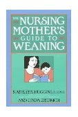 Nursing Mother's Guide to Weaning 1994 9781558320659 Front Cover