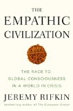Empathic Civilization The Race to Global Consciousness in a World in Crisis 2009 9781585427659 Front Cover