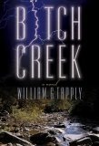 Bitch Creek 2005 9781592287659 Front Cover