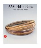 World of Belts Africa, Asia, Oceania, America 2004 9788884918659 Front Cover