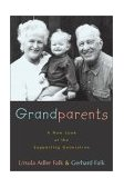 Grandparents A New Look at the Supporting Generation 2002 9781573929660 Front Cover