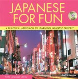 Japanese for Fun A Practical Approach to Learning Japanese Quickly 1st 2007 Revised  9784805308660 Front Cover
