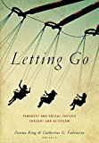 Letting Go Feminist and Social Justice Insight and Activism 2015 9780826520661 Front Cover