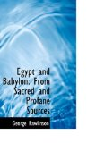 Egypt and Babylon From Sacred and Profane Sources 2009 9781113124661 Front Cover