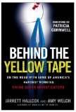 Behind the Yellow Tape On the Road with Some of America's Hardest Working Crime Scene Investigators 2009 9780425221662 Front Cover