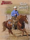 Ride Smart Improve Your Horsemanship Skills on the Ground and in the Saddle 1st 2004 9780911647662 Front Cover