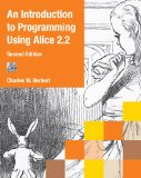 Introduction to Programming Using Alice 2. 2 2nd 2010 Revised  9780538478663 Front Cover