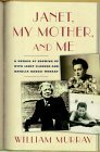 Janet, My Mother and Me A Memoir of Growing up with Janet Flanner and Natalia Danesi Murray 2000 9780684809663 Front Cover