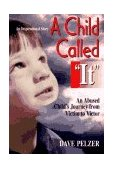 "Child Called ""It"" One Child's Courage to Survive 1995 9781558743663 Front Cover"
