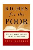 Riches for the Poor The Clemente Course in the Humanities 1st 2000 9780393320664 Front Cover