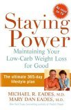 Staying Power Maintaining Your Low-Carb Weight Loss for Good 2005 9780471725664 Front Cover