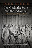 Gods, the State, and the Individual Reflections on Civic Religion in Rome 2015 9780812247664 Front Cover