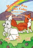 How the Fox Got His Color Bilingual Russian English 2011 9781466481664 Front Cover