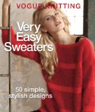 Very Easy Sweaters 50 Simple, Stylish Designs