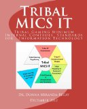 Tribal MICS IT Tribal Gaming Minimum Internal Controls for Information Technology 2nd 2012 9781481870665 Front Cover