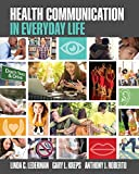 Health Communication in Everyday Life 2017 9781524922665 Front Cover