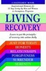 Living Recovery Inspirational Moments for 12 Step Living 1995 9780345471666 Front Cover