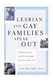 Lesbian and Gay Families Speak Out Understanding the Joys and Challenges of Diverse Family Life 2001 9780738204666 Front Cover