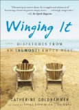 Winging It Dispatches from an (Almost) Empty Nest 2009 9780452295667 Front Cover