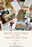 British Postcards of the First World War 2010 9780747807667 Front Cover
